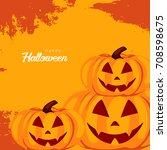 happy halloween  easy to edit ... | Shutterstock .eps vector #708598675