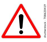 warning sign  red triangle sign ... | Shutterstock .eps vector #708620419