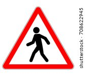 pedestrians warning sign  red... | Shutterstock .eps vector #708622945