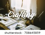 desk of an artist with lots of... | Shutterstock . vector #708645859
