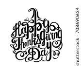 happy thanksgiving day... | Shutterstock .eps vector #708690634