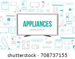 home electronic appliances... | Shutterstock .eps vector #708737155