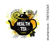 herbal tea label design.... | Shutterstock .eps vector #708765265