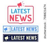 latest news. badge  icon  logo... | Shutterstock .eps vector #708821674