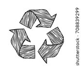 black drawn sign of recycling... | Shutterstock .eps vector #708839299