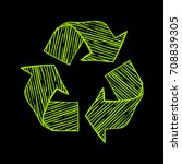 green drawn sign of recycling... | Shutterstock .eps vector #708839305