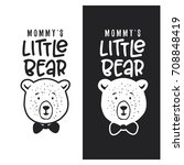 mommy little bear kid clothes... | Shutterstock .eps vector #708848419