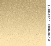 vector gold metallic texture... | Shutterstock .eps vector #708848545