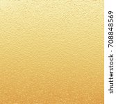 vector gold metallic texture... | Shutterstock .eps vector #708848569