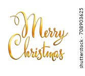 christmas festive inscription... | Shutterstock .eps vector #708903625