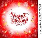 bright christmas background... | Shutterstock .eps vector #708903841