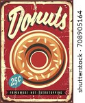 donuts retro promotional sign.... | Shutterstock .eps vector #708905164