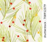 seamless pine branches pattern... | Shutterstock . vector #708912379