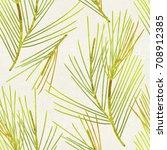 seamless pine branches pattern... | Shutterstock . vector #708912385