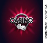 casino sign with dices. silver... | Shutterstock .eps vector #708934765