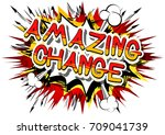 amazing change   comic book... | Shutterstock .eps vector #709041739