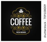 coffee logo vintage label... | Shutterstock .eps vector #709108009