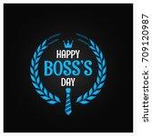 boss day logo sign design... | Shutterstock .eps vector #709120987