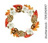 round autumn frame. acorn  cone ...   Shutterstock . vector #709290997