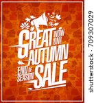 great autumn sale  end of... | Shutterstock .eps vector #709307029