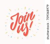 join us  lettering. | Shutterstock .eps vector #709368979