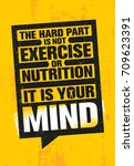 the hard part is not exercise... | Shutterstock .eps vector #709623391
