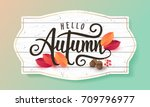 hello autumn. | Shutterstock .eps vector #709796977