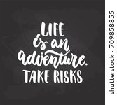 life is an adventure. take... | Shutterstock .eps vector #709858855