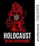 we will never forget. holocaust ... | Shutterstock .eps vector #710137975