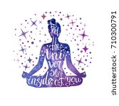 feel the universe inside of you.... | Shutterstock .eps vector #710300791
