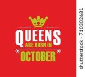 queens are born in october.t... | Shutterstock .eps vector #710302681