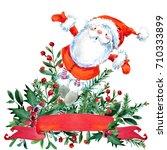 cute santa claus. watercolor... | Shutterstock . vector #710333899