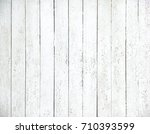 old wood painted planks close... | Shutterstock . vector #710393599