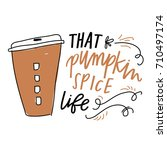 that pumpkin spice life | Shutterstock .eps vector #710497174