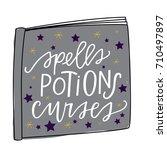 spells  potions curses | Shutterstock .eps vector #710497897