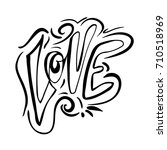 love. hand lettering and custom ... | Shutterstock .eps vector #710518969