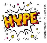 hype message in pop art style.... | Shutterstock .eps vector #710526145