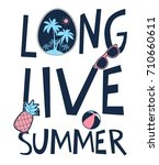long live summer slogan and...