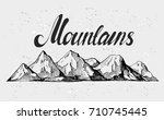 mountains sketch. hand drawn... | Shutterstock .eps vector #710745445