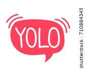 yolo. vector lettering  hand...   Shutterstock .eps vector #710884345