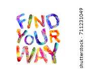 find your way. motivation... | Shutterstock .eps vector #711231049
