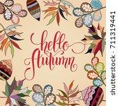 autumn hand drawn lettering.... | Shutterstock .eps vector #711319441