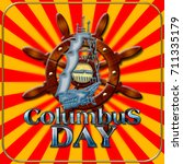 columbus day  3d  bright and... | Shutterstock . vector #711335179