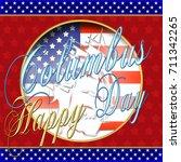 happy columbus day  3d  bright... | Shutterstock . vector #711342265