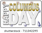 happy columbus day  3d  bright... | Shutterstock . vector #711342295