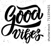 good vibes. hand drawn... | Shutterstock . vector #711354631