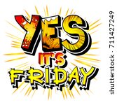 yes it's friday. vector... | Shutterstock .eps vector #711427249