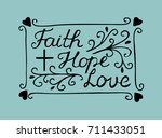 hand lettering faith  hope and... | Shutterstock .eps vector #711433051