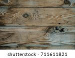 the texture of the wood. an old ... | Shutterstock . vector #711611821