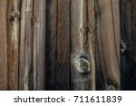 the texture of the wood. an old ... | Shutterstock . vector #711611839